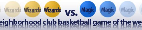 Neighborhood Club basketball game of the week 2: Magic vs. Wizards