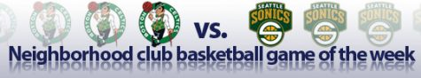 Neighborhood Club basketball game of the week: Celtics vs. Sonics