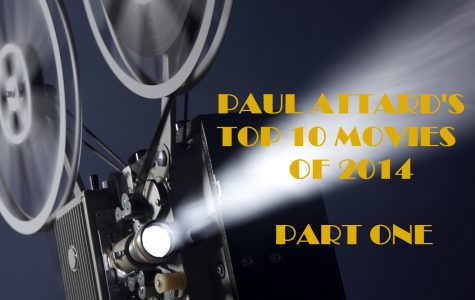 "Part one: Paul Attard's top 10 ""off-the-radar"" films of 2014"