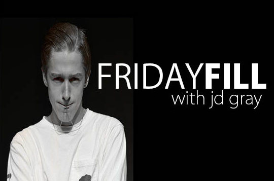 Friday Fill with JD Gray: Week 11