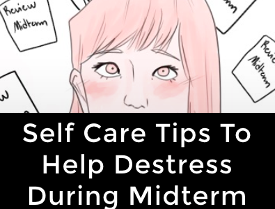 Self care tips to help destress during the midterm season