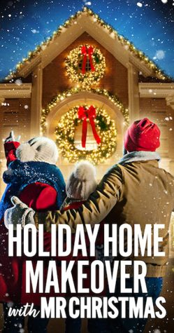 """Holiday Home Makeover with Mr. Christmas"" is a great watch on Netflix for this holiday season."